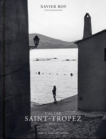 Xavier Roy: L'Autre Saint Tropez